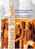 Text: Unsere Schule - soziale Schulqualität an Grundschulen. Schulinterne Evaluation/Fort- und Weite