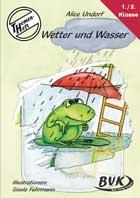 Text: Wetter und Wasser, von Alice Undorf Bild: Ein Frosch im Wetterglas mit Regenschirm